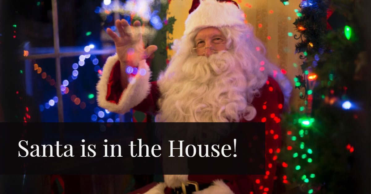 Santa is in the House!